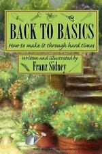 Back to Basics~How to Make It Through Hard Times Book~Self-Reliant~Debt-Free~NEW