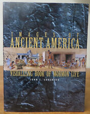 Images of Ancient America: Visualizing Book of Mormon Life by John L. Sorenson