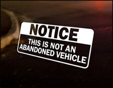 NOT ABANDONED VEHICLE Car Decal Vinyl Vehicle Bumper Sticker JDM Funny