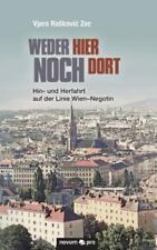 Weder Hier Noch Dort by Vjera Raskovic Zec (2016, Paperback)