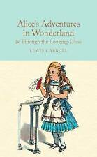 Alice's Adventures in Wonderland and Through the Looking-Glass: And What Alice Found There by Lewis Carroll (Hardback, 2016)