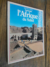 L'afrique du Sahel / Beauté du monde Larousse