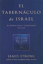 El Tabernaculo de Israel by James Strong (2009, Paperback)