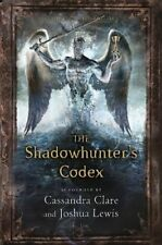 The Shadowhunters Codex (The Mortal Instruments) by Cassandra Clare