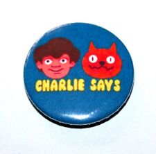 CHILDREN TV ADVERT CHARLIE SAYS CHARLIES CAT BUTTON PIN BADGE