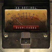 42 DECIBEL - OVERLOADED   CD NEU