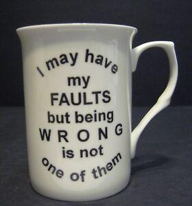 Funny Novelty I may have my faults Fine Bone China Mug Beaker Cup