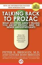 Talking Back to Prozac: What Doctors Won't Tell You about Prozac and the Newer A