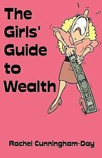 The Girl's Guide to Wealth by Rachel Cunningham-Day (2004, Paperback)