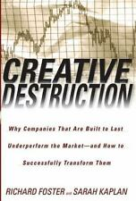 Creative Destruction: Why Companies That Are Built to Last Underperform the Mark