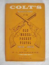 Colt's Variations of the Old Model Pocket Pistol 1848-1872 Signed Shumaker HC DJ