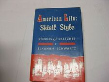 American life: shtetl style;: Stories and sketches by Elkanah Schwartz