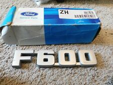 NEW 1987 - 1994 FORD F600 F-600 FRONT FENDER EMBLEM NAMEPLATE E7HZ-16721-A
