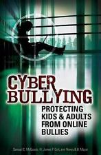 Cyber Bullying: Protecting Kids and Adults from Online Bullies-ExLibrary