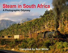 More details for steam in south africa a photographic odyssey by peter gray compiled ron white