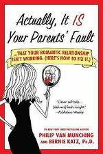 Actually, It Is Your Parents' Fault : Why Your Romantic Relationship Isn't...