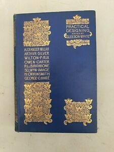 PRACTICAL DESIGNING  EDITED BY GLEESON WHITE  HARDBACK 1ST ED 1ST PRINTING 1893
