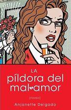 La pildora del mal amor (Heartbreak Pill): Novela (Atria Espanol) (Spanish