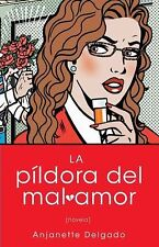 La pildora del mal amor (Heartbreak Pill): Novela (Atria Espanol) (Spa-ExLibrary