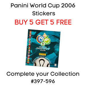 Panini World Cup 2006 Stickers #397 - #596 Buy 5 get 5 Free
