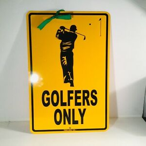 Golfers Only Aluminum Sign