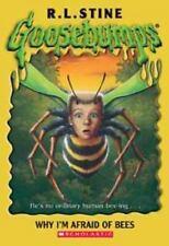 Why I'm Afraid Of Bees (Goosebumps Series) by Stine, R L; Stine, R.L.