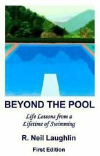 Beyond the Pool : Life Lessons for a Full and Rewarding Life Learned Through...