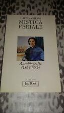 GAETANA STERNI Mistica feriale. Autobiografia (1864-1889) A CURA DI GAETANO P.