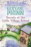 Secrets at the Little Village School by Gervase Phinn (Paperback, 2017)