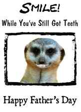 Meerkat SORRISO DENTI umorismo A5 Felice Padre's Giorno greeting card pidh21