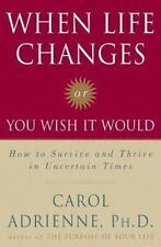 When Life Changes or You Wish It Would: How to Survive and Thrive in-ExLibrary