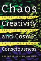 Chaos, Creativity, and Cosmic Consciousness by Ralph Abraham, Terence McKenna...
