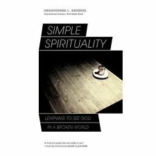 New Listing(New) Simple Spirituality : Learning to See God in a Broken World