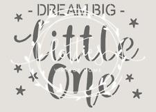 DREAM BIG LITTLE ONE A5 STENCIL ❤ Furniture Vintage Shabby Chic 190 MYLAR
