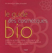 Le guide des cosmétiques bio de Ghesquiere, Anne, Demange,... | Livre | état bon