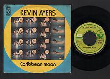 "7"" KEVIN AYERS CARIBBEAN MOON / TAKE ME TO TAHITI HARVEST EMI ITALY 1973 PROG"