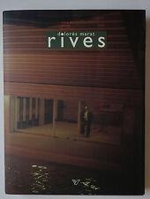 Livre Photo - Dolorès MARAT - Rives - Ed. Marval 1995 Pascal Bonafoux Texte