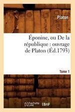 Eponine, Ou de La Republique: Ouvrage de Platon. Tome 1 (Ed.1793) (Paperback or