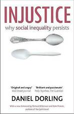 Injustice: Why Social Inequality Persists by Daniel Dorling (Paperback, 2011)