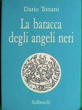 La BARACCA DEGLI ANGELI NERI. Dario Tonani. Solfanelli
