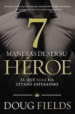 Siete maneras de ser su héroe: El que ella ha estado esperando (Spanish Edition)