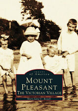 Mount Pleasant: The Victorian Village [Images of America] [SC]