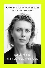 Unstoppable : My Life So Far by Rich Cohen and Maria Sharapova (2017, Hardcover)