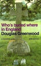 Who's Buried Where in England (New Ed) (Guides),Douglas Greenwood