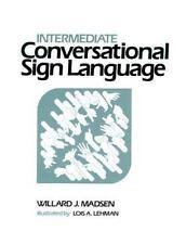 Intermediate Conversational Sign Language ~ Madsen, Willard PB