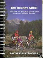 Healthy Child-Traditional & Integrated Approaches-Common Childhood Illnesses