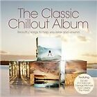The Classic Chillout Album (2 X CD ' Various Artists)