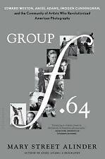 Group f.64: Edward Weston, Ansel Adams, Imogen Cunningham, and the Community of