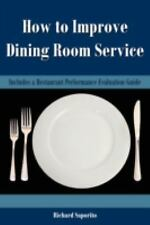 How to Improve Dining Room Service : Includes a Restaurant Performance...