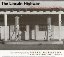 The Lincoln Highway : Main Street Across America by Drake Hokanson 1999